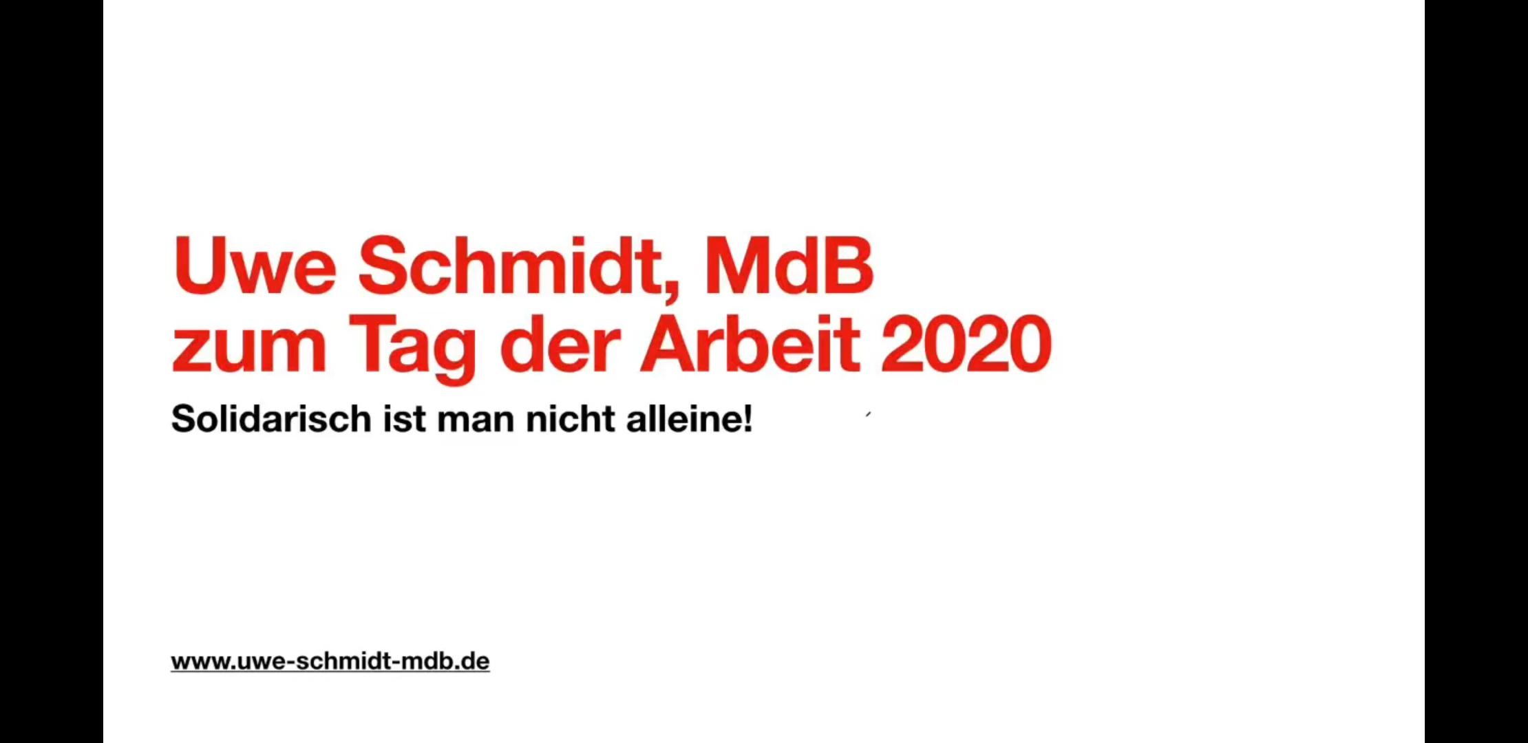Uwe Schmidt, MdB zum Tag der Arbeit 2020